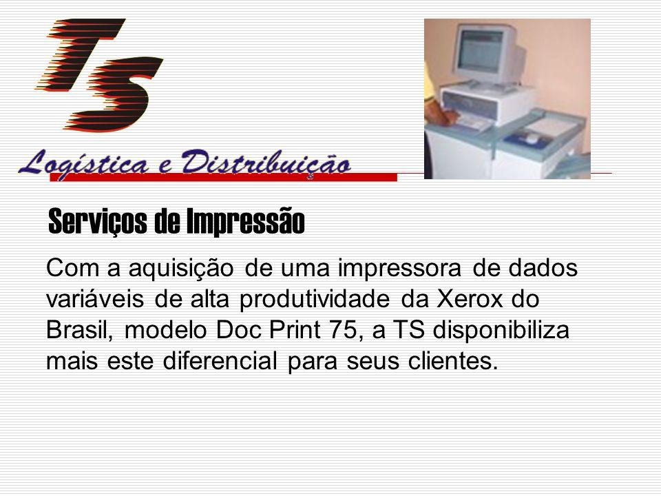 Serviços de Impressão Com a aquisição de uma impressora de dados variáveis de alta produtividade da Xerox do Brasil, modelo Doc Print 75, a TS disponibiliza mais este diferencial para seus clientes.