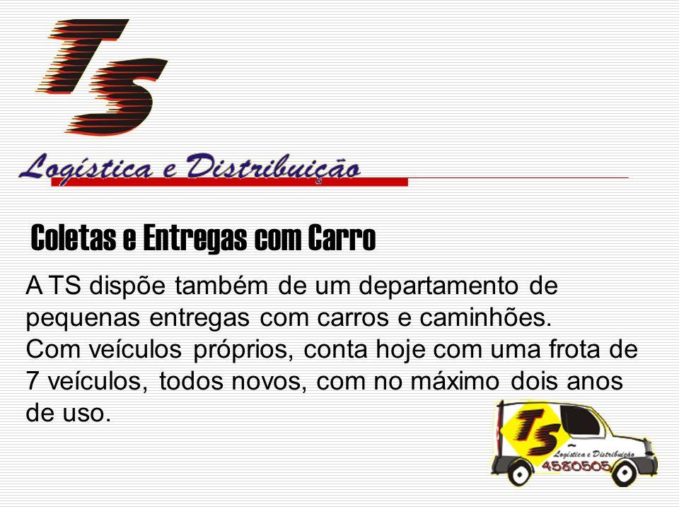 A TS dispõe também de um departamento de pequenas entregas com carros e caminhões. Com veículos próprios, conta hoje com uma frota de 7 veículos, todo