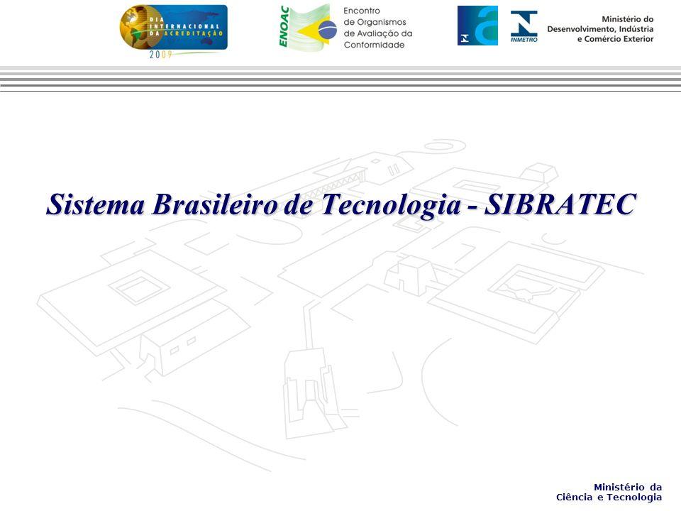 Sistema Brasileiro de Tecnologia - SIBRATEC Ministério da Ciência e Tecnologia