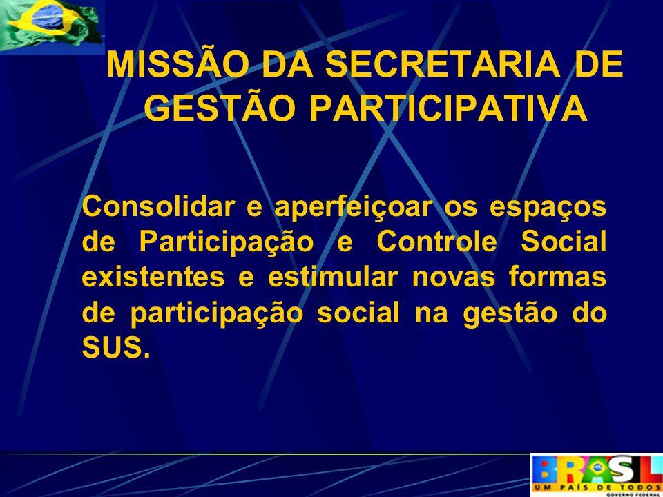 Consolidar e aperfeiçoar os espaços de Participação e Controle Social existentes e estimular novas formas de participação social na gestão do SUS. MIS
