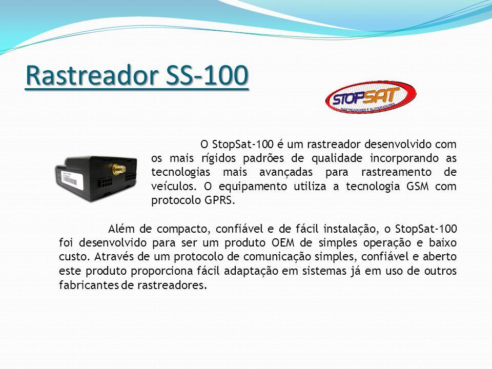 Rastreador SS-100 O StopSat-100 é um rastreador desenvolvido com os mais rígidos padrões de qualidade incorporando as tecnologias mais avançadas para