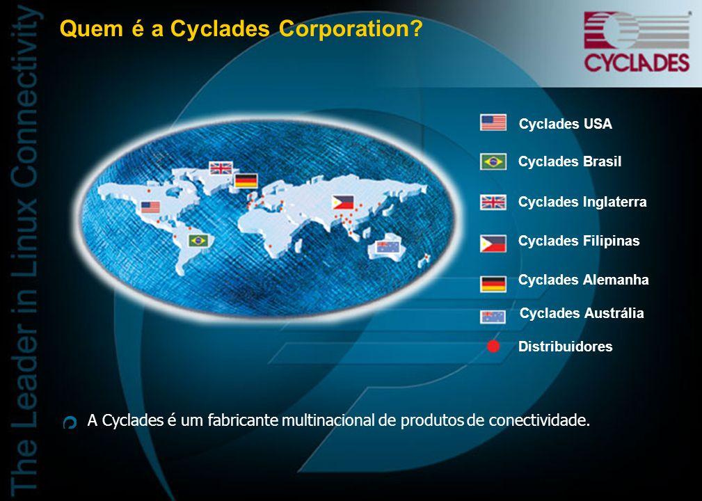 Produtos Cyclades para LNAs Placas Síncronas para roteamento (WAN) Placas de Acesso Remoto/Modems Digitais (RAS) Placas Multiseriais (Terminal Server)
