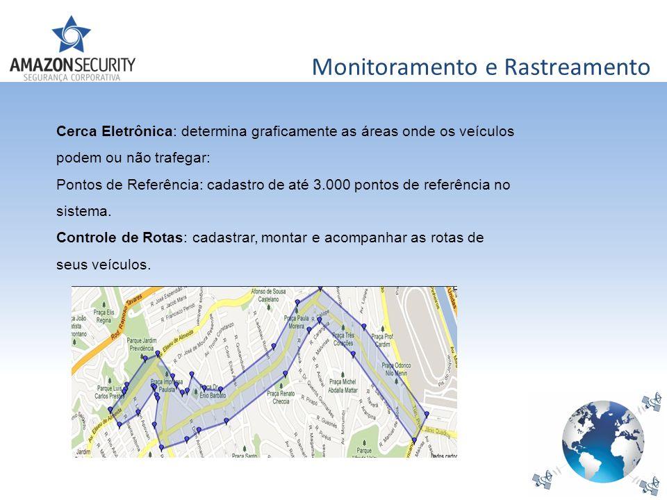 Monitoramento e Rastreamento Cerca Eletrônica: determina graficamente as áreas onde os veículos podem ou não trafegar: Pontos de Referência: cadastro