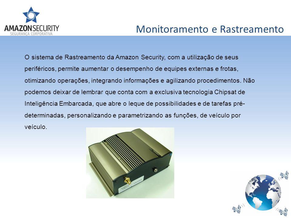Monitoramento e Rastreamento O sistema de Rastreamento da Amazon Security, com a utilização de seus periféricos, permite aumentar o desempenho de equi