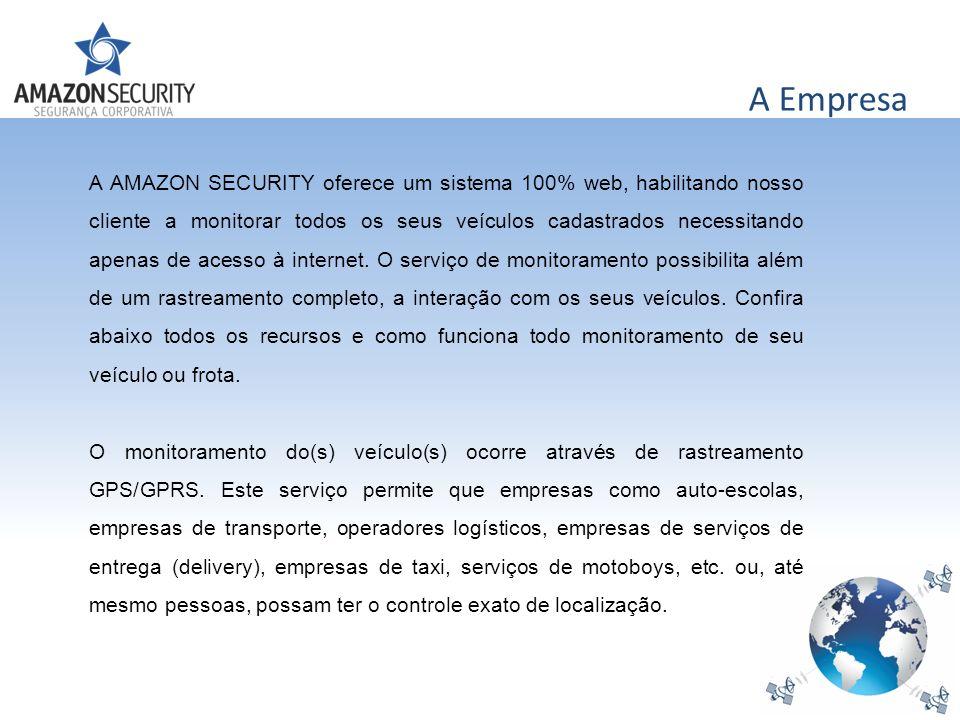A Empresa A AMAZON SECURITY oferece um sistema 100% web, habilitando nosso cliente a monitorar todos os seus veículos cadastrados necessitando apenas