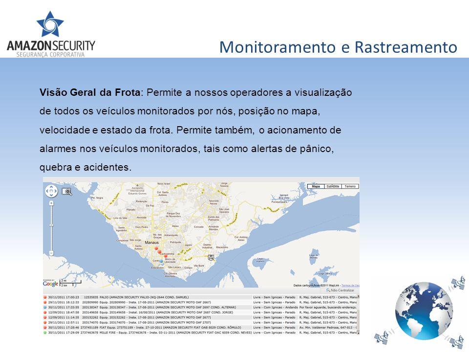 Monitoramento e Rastreamento Visão Geral da Frota: Permite a nossos operadores a visualização de todos os veículos monitorados por nós, posição no map