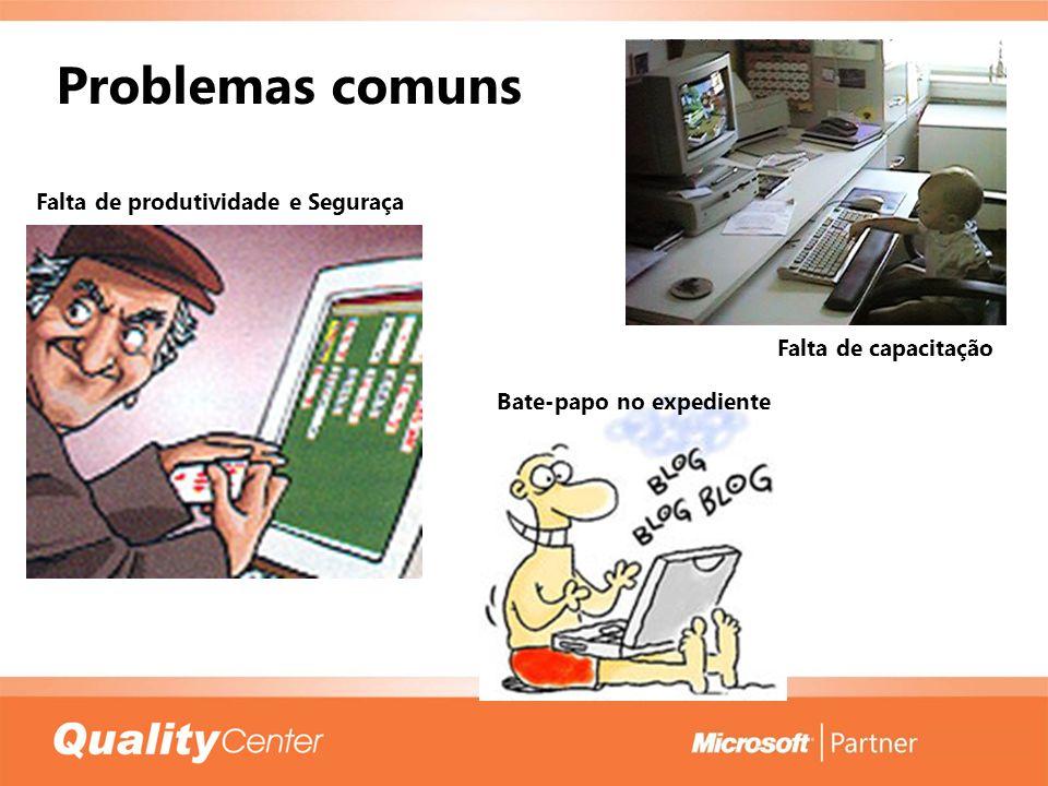 Problemas comuns Falta de produtividade e Seguraça Bate-papo no expediente Falta de capacitação