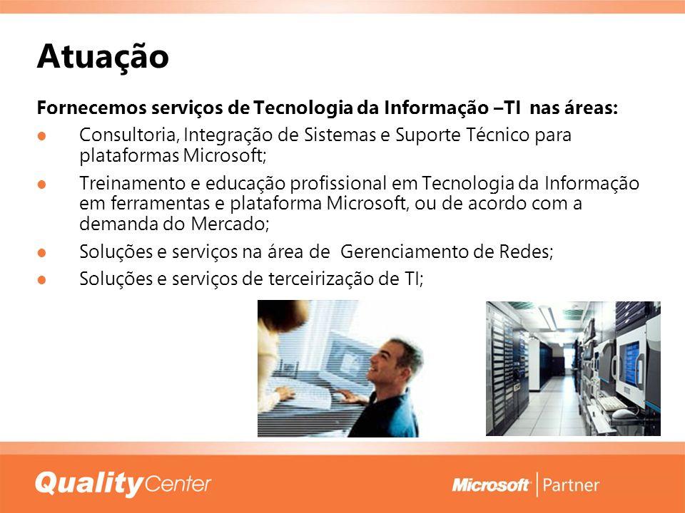 Atuação Fornecemos serviços de Tecnologia da Informação –TI nas áreas: Consultoria, Integração de Sistemas e Suporte Técnico para plataformas Microsof