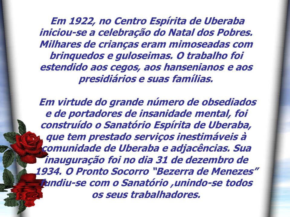 5 Em 1922, no Centro Espírita de Uberaba iniciou-se a celebração do Natal dos Pobres.