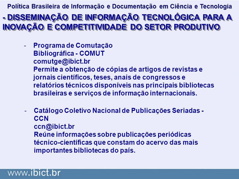 - DISSEMINAÇÃO DE INFORMAÇÃO TECNOLÓGICA PARA A INOVAÇÃO E COMPETITIVIDADE DO SETOR PRODUTIVO -Catálogo Coletivo Nacional de Publicações Seriadas - CC