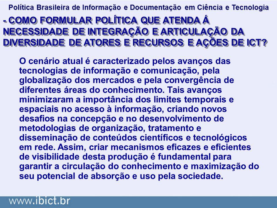 Política Brasileira de Informação e Documentação em Ciência e Tecnologia - COMO FORMULAR POLÍTICA QUE ATENDA Á NECESSIDADE DE INTEGRAÇÃO E ARTICULAÇÃO