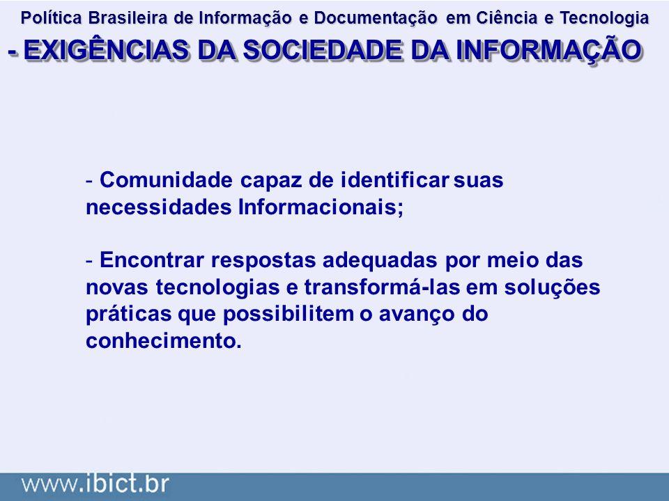 Política Brasileira de Informação e Documentação em Ciência e Tecnologia - COMO FORMULAR POLÍTICA QUE ATENDA Á NECESSIDADE DE INTEGRAÇÃO E ARTICULAÇÃO DA DIVERSIDADE DE ATORES E RECURSOS E AÇÕES DE ICT.
