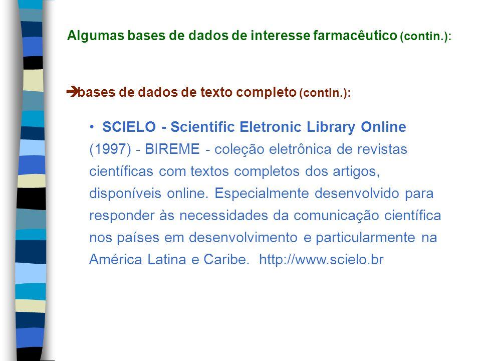 bases de dados de texto completo (contin.): SCIELO - Scientific Eletronic Library Online (1997) - BIREME - coleção eletrônica de revistas científicas