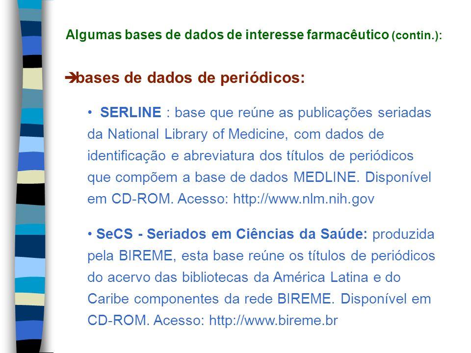 bases de dados de periódicos: SERLINE : base que reúne as publicações seriadas da National Library of Medicine, com dados de identificação e abreviatu