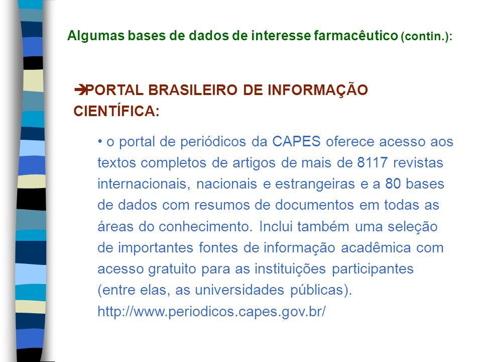 PORTAL BRASILEIRO DE INFORMAÇÃO CIENTÍFICA: o portal de periódicos da CAPES oferece acesso aos textos completos de artigos de mais de 8117 revistas in