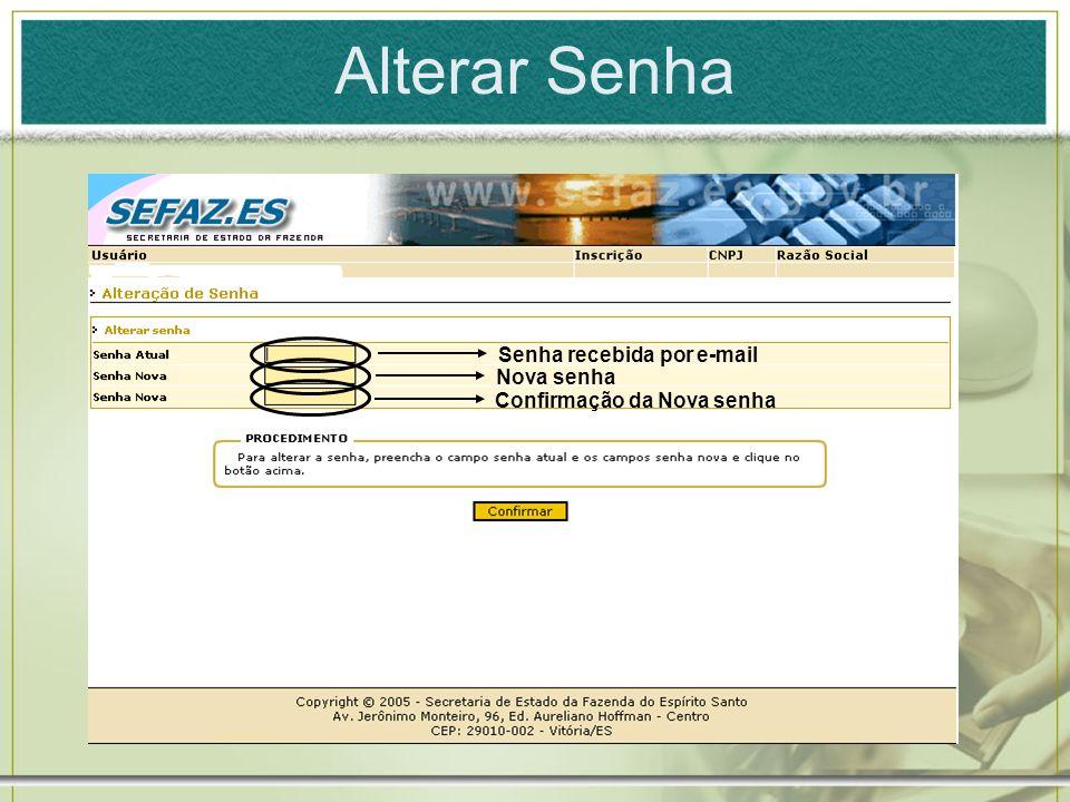 Alterar Senha Senha recebida por e-mail Nova senha Confirmação da Nova senha