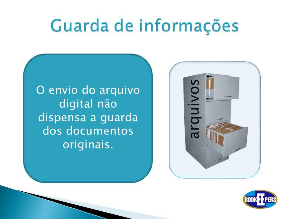 O envio do arquivo digital não dispensa a guarda dos documentos originais. arquivos