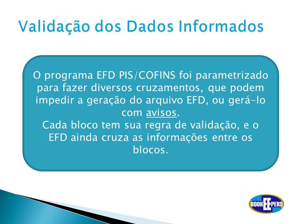 O programa EFD PIS/COFINS foi parametrizado para fazer diversos cruzamentos, que podem impedir a geração do arquivo EFD, ou gerá-lo com avisos. Cada b