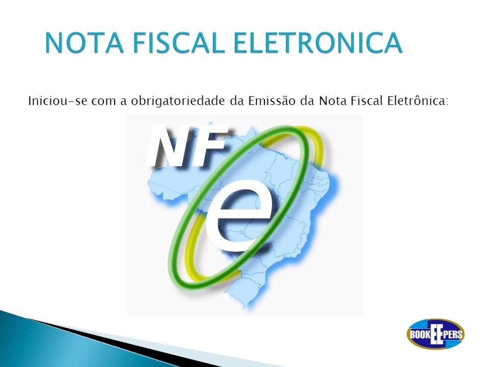 Iniciou-se com a obrigatoriedade da Emissão da Nota Fiscal Eletrônica:
