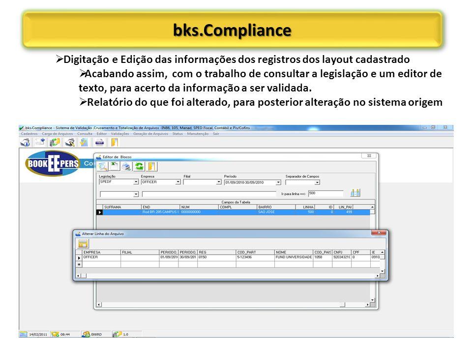 bks.Compliancebks.Compliance Digitação e Edição das informações dos registros dos layout cadastrado Acabando assim, com o trabalho de consultar a legi
