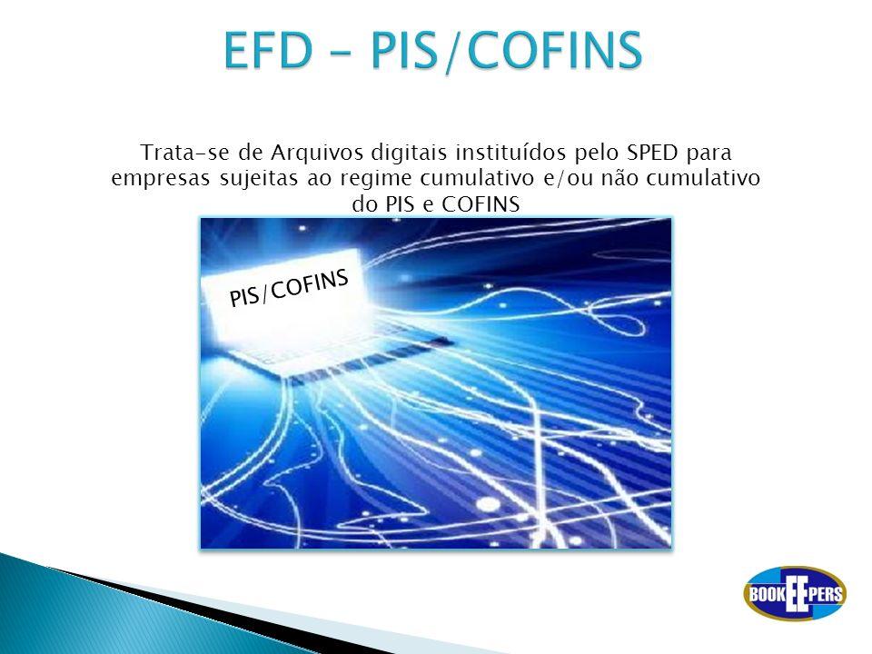 Trata-se de Arquivos digitais instituídos pelo SPED para empresas sujeitas ao regime cumulativo e/ou não cumulativo do PIS e COFINS PIS/COFINS