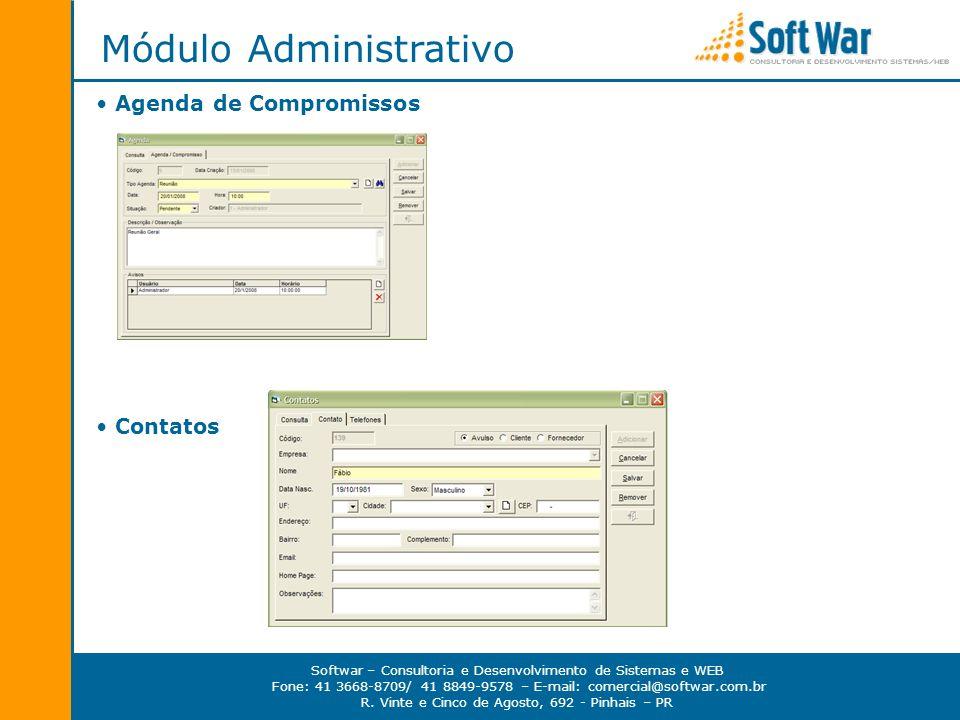 Softwar – Consultoria e Desenvolvimento de Sistemas e WEB Fone: 41 3668-8709/ 41 8849-9578 – E-mail: comercial@softwar.com.br R.