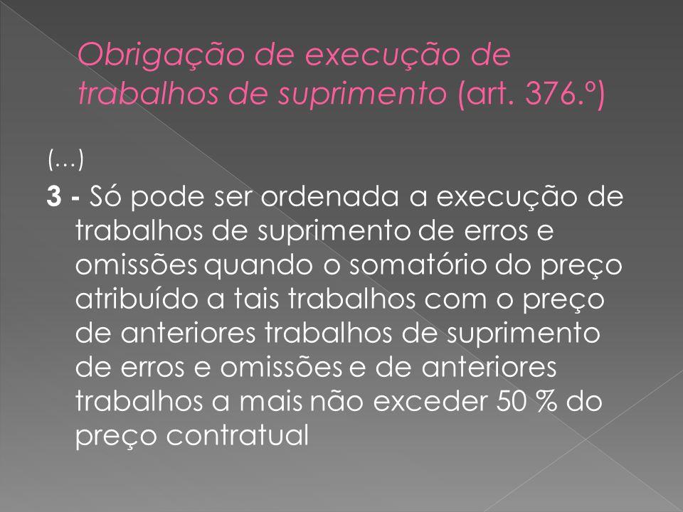 (…) 3 - Só pode ser ordenada a execução de trabalhos de suprimento de erros e omissões quando o somatório do preço atribuído a tais trabalhos com o pr