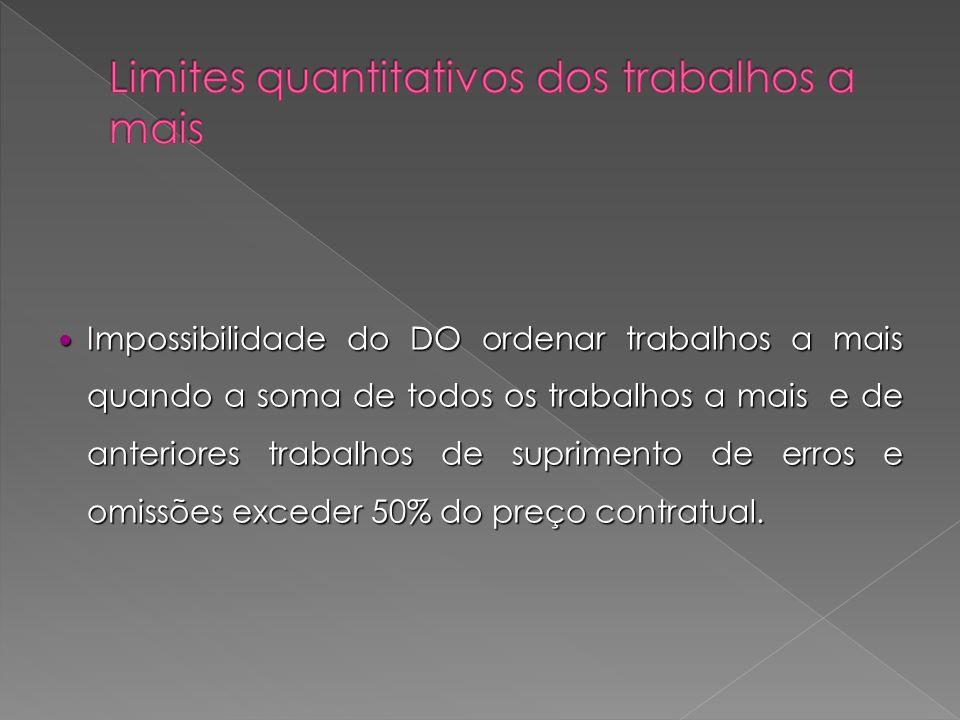 Impossibilidade do DO ordenar trabalhos a mais quando a soma de todos os trabalhos a mais e de anteriores trabalhos de suprimento de erros e omissões
