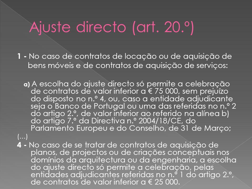1 - No caso de contratos de locação ou de aquisição de bens móveis e de contratos de aquisição de serviços: a) A escolha do ajuste directo só permite