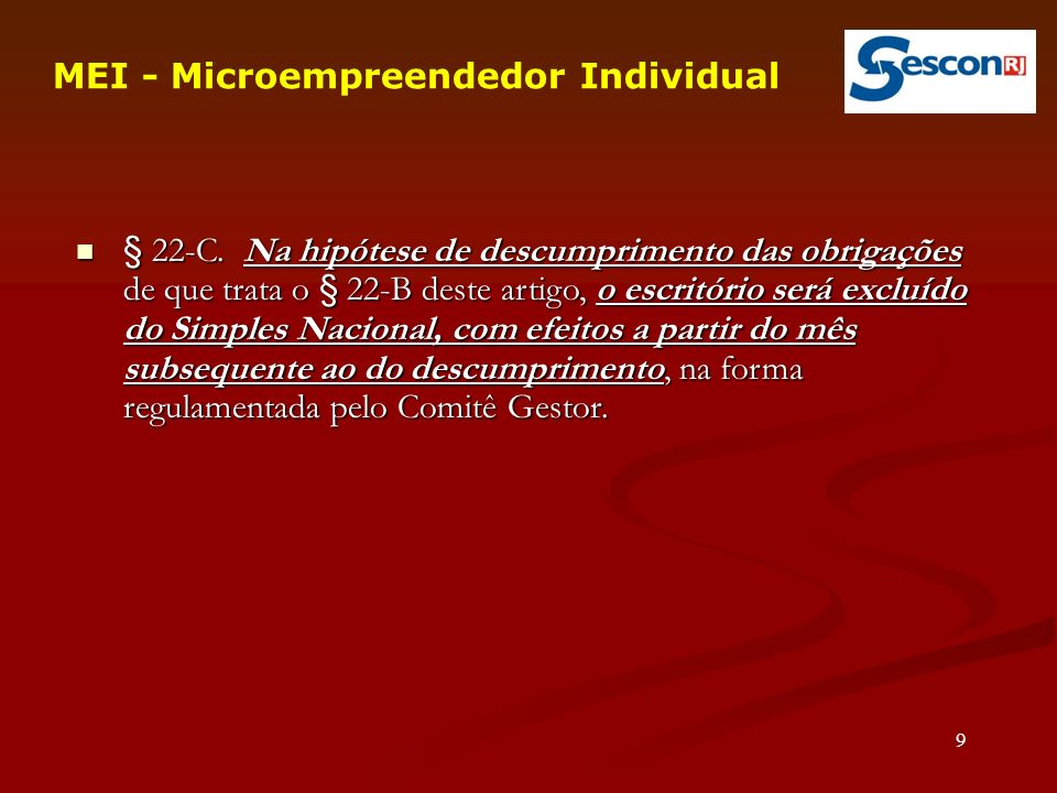 30 MEI - Microempreendedor Individual e) retenções de ISS sobre os serviços prestados; f) atribuições da qualidade de substituto tributário; g) a transferência e apropriação de crédito; h) a opção pelo regime de caixa.
