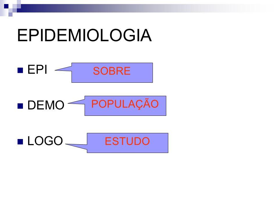 EPIDEMIOLOGIA EPI DEMO LOGO SOBRE POPULAÇÃO ESTUDO