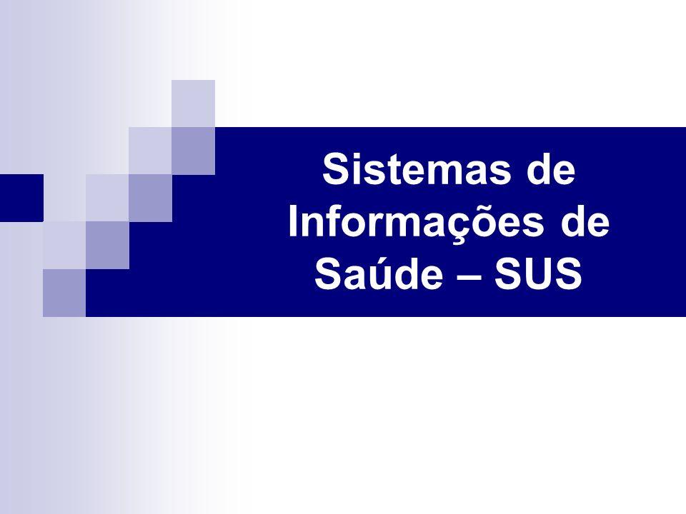 Sistemas de Informações de Saúde – SUS
