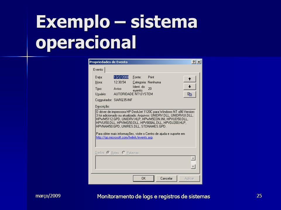 março/2009 Monitoramento de logs e registros de sistemas 25 Exemplo – sistema operacional