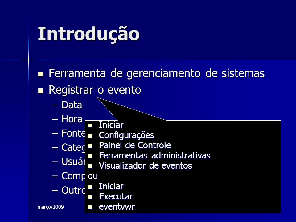 março/2009 Monitoramento de logs e registros de sistemas 3 Introdução Ferramenta de gerenciamento de sistemas Ferramenta de gerenciamento de sistemas