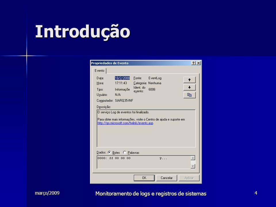 março/2009 Monitoramento de logs e registros de sistemas 4 Introdução