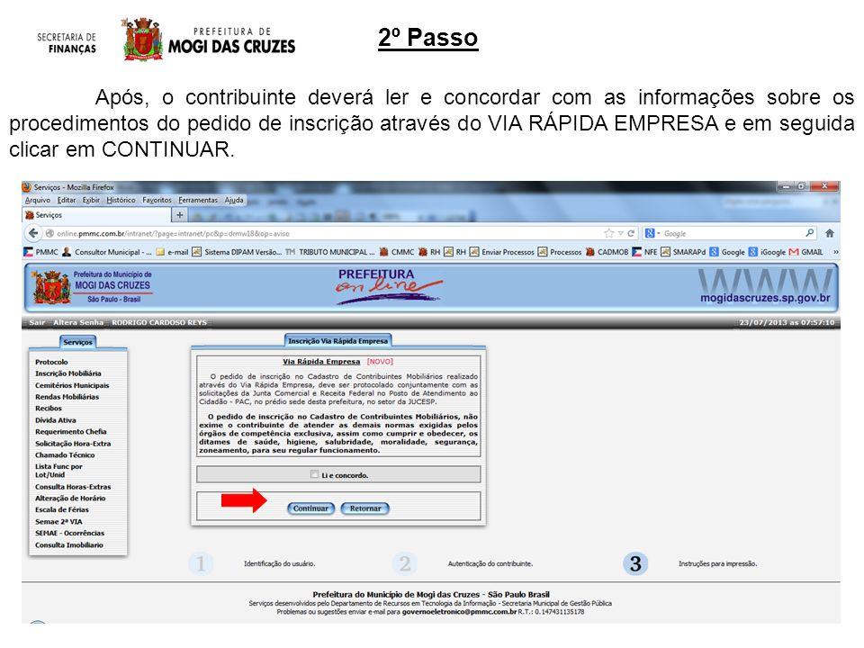 2º Passo Após, o contribuinte deverá ler e concordar com as informações sobre os procedimentos do pedido de inscrição através do VIA RÁPIDA EMPRESA e em seguida clicar em CONTINUAR.