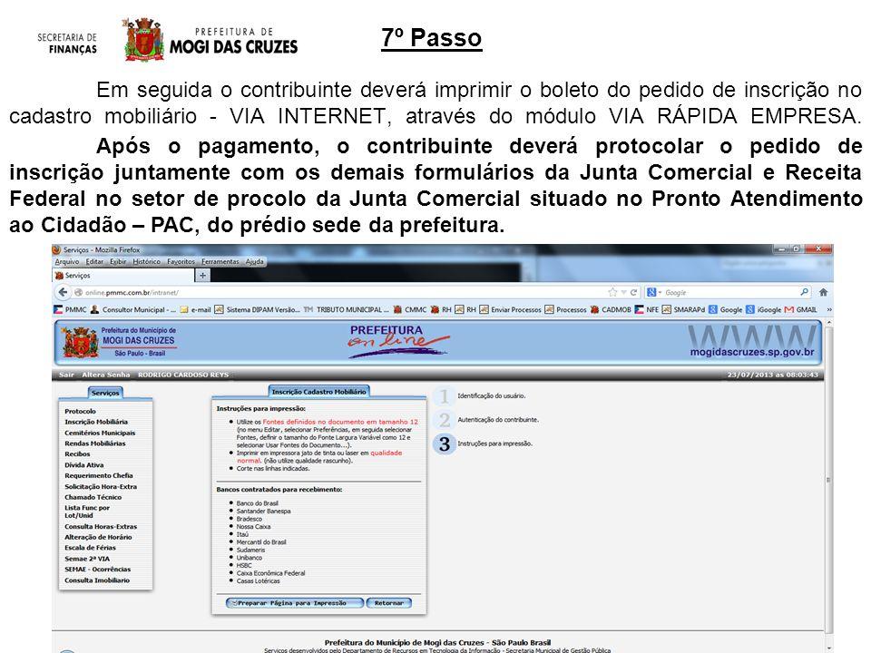 Em seguida o contribuinte deverá imprimir o boleto do pedido de inscrição no cadastro mobiliário - VIA INTERNET, através do módulo VIA RÁPIDA EMPRESA.