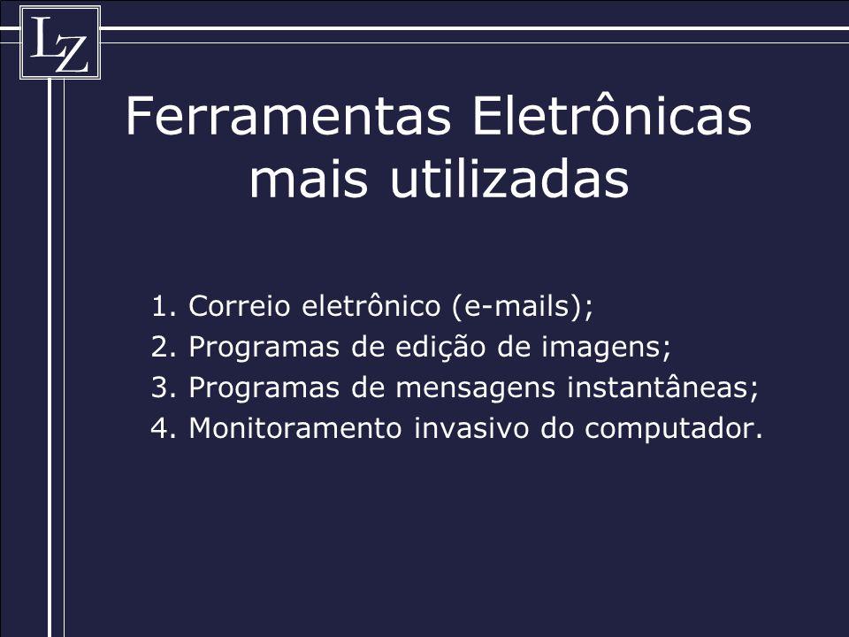 L Z Ferramentas Eletrônicas mais utilizadas 1.Correio eletrônico (e-mails); 2.