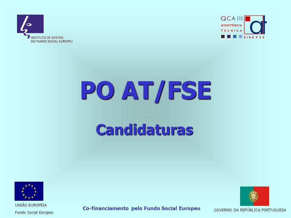 PO AT/FSE Candidaturas Co-financiamento pelo Fundo Social Europeu UNIÃO EUROPEIA Fundo Social Europeu GOVERNO DA REPÚBLICA PORTUGUESA