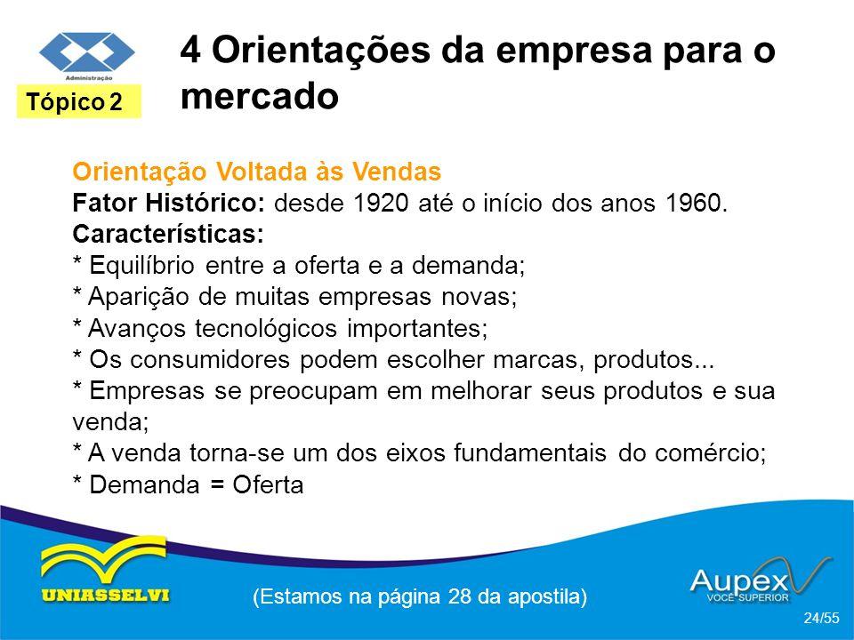4 Orientações da empresa para o mercado Orientação Voltada às Vendas Fator Histórico: desde 1920 até o início dos anos 1960. Características: * Equilí