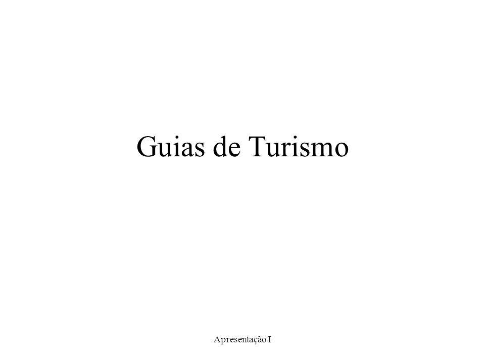 Apresentação I Guias de Turismo