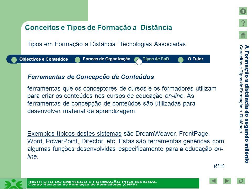 Objectivos e Conteúdos Formas de OrganizaçãoTipos de FaDO Tutor A Formação a distância do segundo milénio Conceitos e Tipos de Formação a Distância Ti