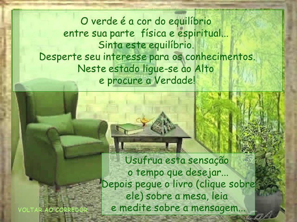 Deixe-se envolver inteiramente por uma luz verde suave. Respire mentalizando o ar saudável dos verdes campos... Relaxe... Sinta esta cor verde suave p