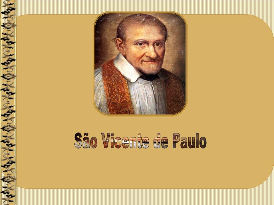 Com o auxílio da senhora De Gondi, funda a Congregação das Missões e a Confraria da Caridade; a primeira cuida da evangelização dos camponeses e a segunda daria assistência espiritual e corporal aos pobres, isto em 1618.