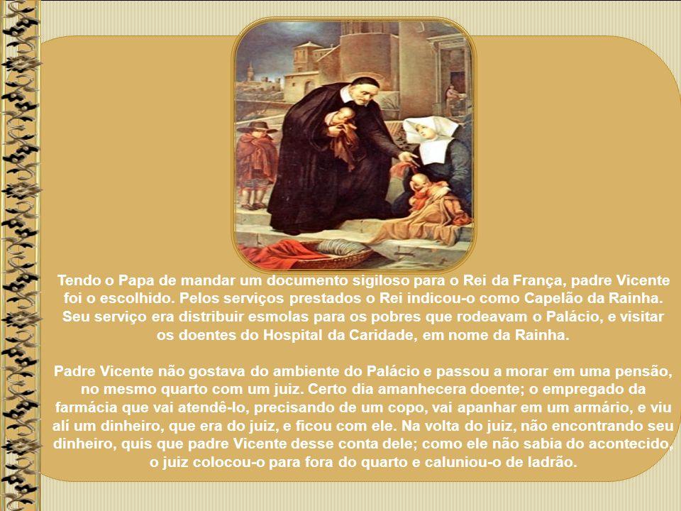 Tendo o Papa de mandar um documento sigiloso para o Rei da França, padre Vicente foi o escolhido.