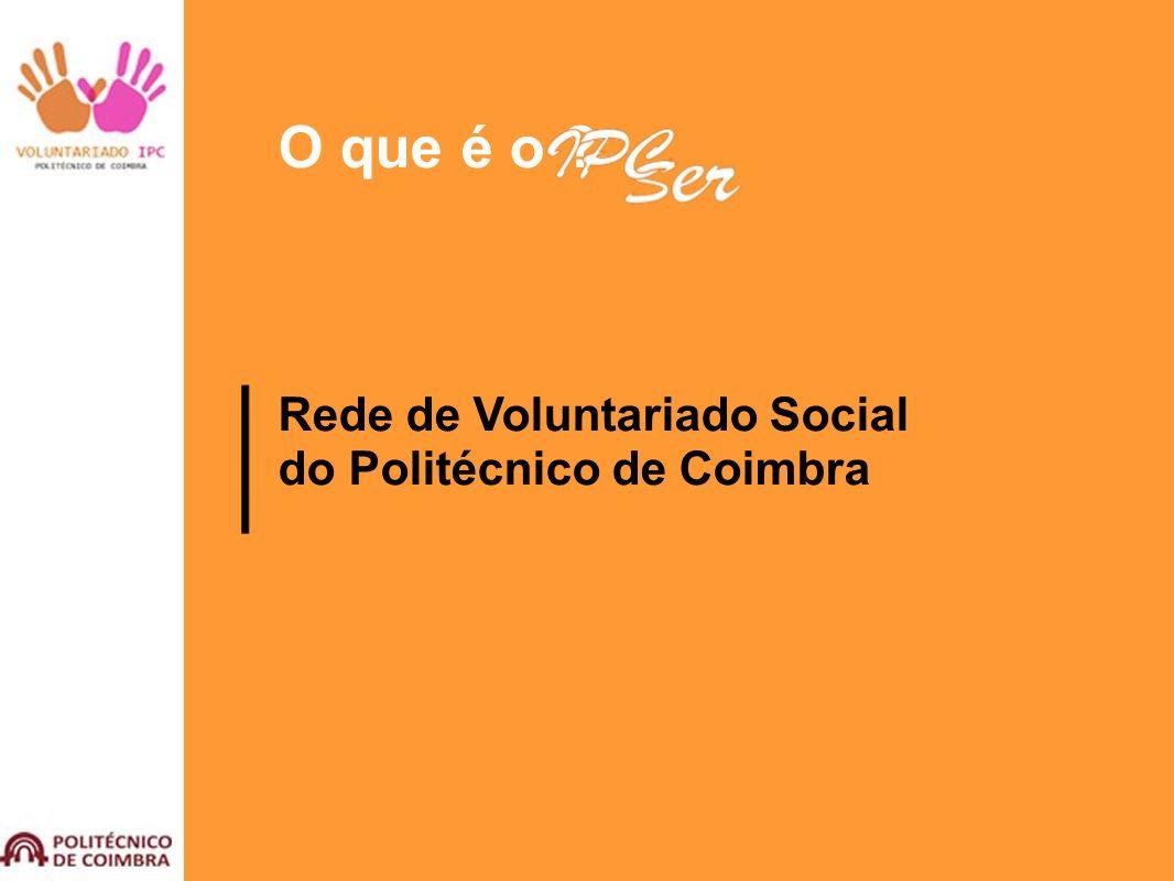 O que é o ? Rede de Voluntariado Social do Politécnico de Coimbra