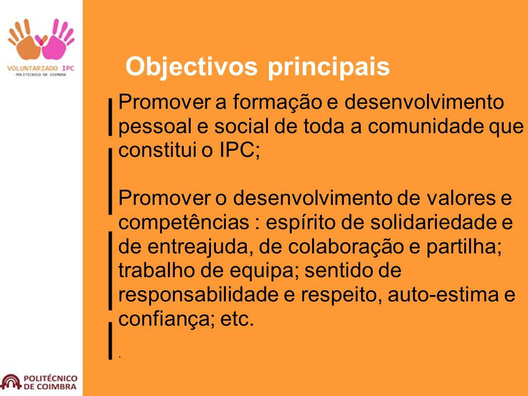 Objectivos principais Promover a formação e desenvolvimento pessoal e social de toda a comunidade que constitui o IPC; Promover o desenvolvimento de v