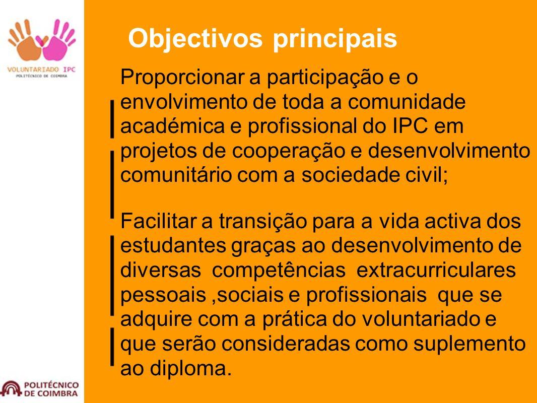 Objectivos principais Proporcionar a participação e o envolvimento de toda a comunidade académica e profissional do IPC em projetos de cooperação e de