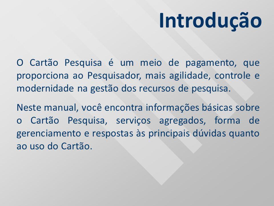 O Cartão Pesquisa é um meio de pagamento, que proporciona ao Pesquisador, mais agilidade, controle e modernidade na gestão dos recursos de pesquisa. N