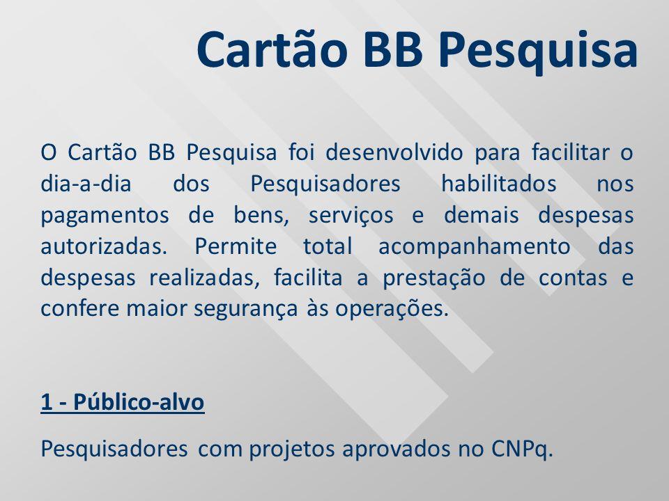 O Cartão BB Pesquisa foi desenvolvido para facilitar o dia-a-dia dos Pesquisadores habilitados nos pagamentos de bens, serviços e demais despesas auto